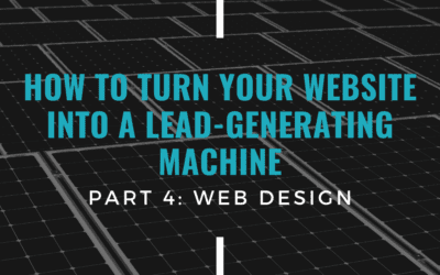How To Turn Your Website A Lead-Generating Machine (Part 4: Web Design)